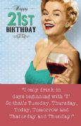 21st Humorous Days I Drink Birthday Card